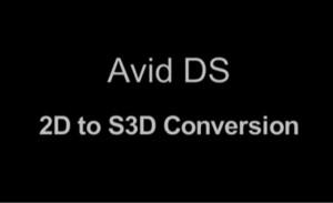 Avid DS Stereoscopic Conversion