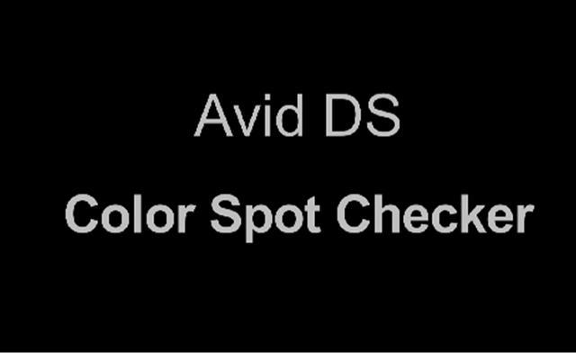 Avid DS Spot Color Checker