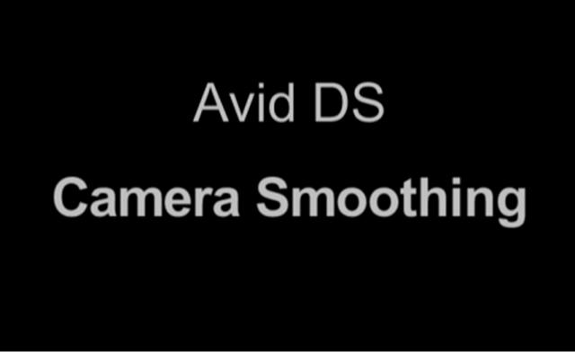 Avid DS Camera Smoothing