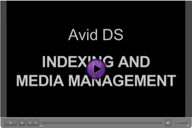 Avid DS – Indexing and Media Management (1 of 2)