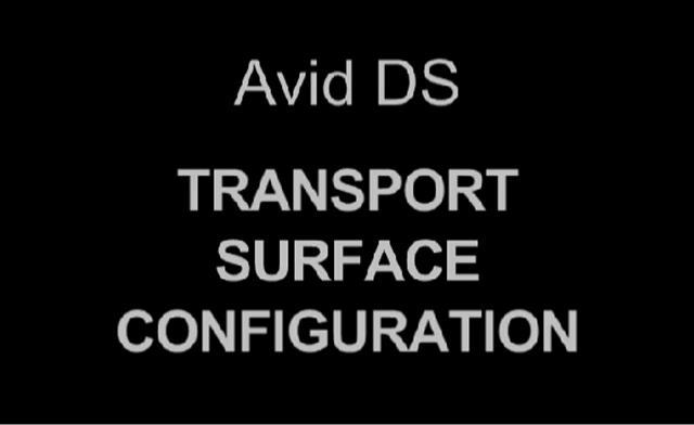 Avid DS Transport Surface Configuration