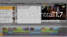 Interplay Central 1.7 Edit and Trim Enhancements