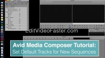 EVF Avid Media Composer Tutorial: Set Default Tracks in New Sequences