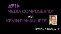 Media Composer 101 – Lesson 6 – Bins Part 2
