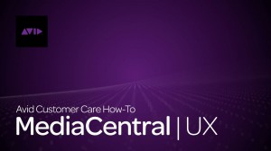 MediaCentral | UX – How To Search for Assets
