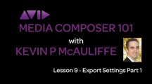 Media Composer 101 – Lesson 9 – Export Settings Part 1