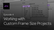 Get Started Fast with Media Composer for High-Res Workflows—Episode 4