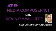 Media Composer 101 – Lesson 17 – Bin Layouts/Displays