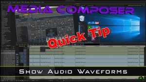 Media Composer Quick Tip – Show Audio Waveforms