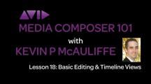 Media Composer 101 – Lesson 18 – Basic Editing & Timeline Views