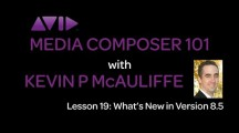 Media Composer 101 – Lesson 19 – What's New in version 8.5