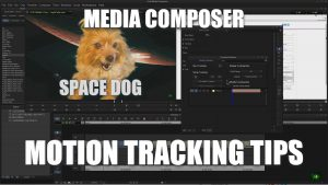 Media Composer – Motion Tracking Tool Tips