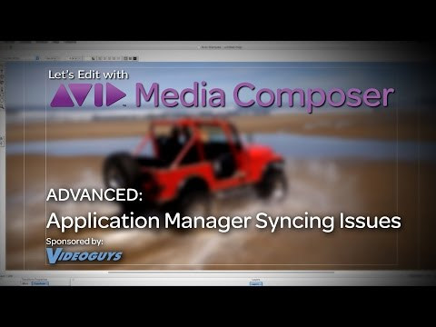 Let's Edit with Media Composer – ADVANCED – Application Manager Syncing Issues