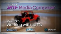 Let's Edit with Media Composer – ADVANCED – Working with LUT's