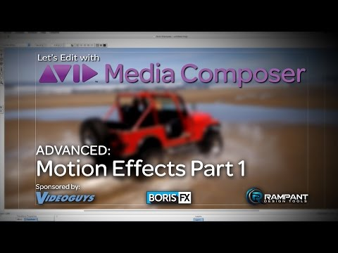 Let's Edit with Media Composer – ADVANCED – Motion Effects Part 1