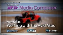 Let's Edit with Media Composer – ADVANCED – Working with the Avid Attic
