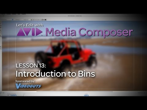 Let's Edit with Media Composer – Lesson 13 – Bins Part 1: Introduction to Bins