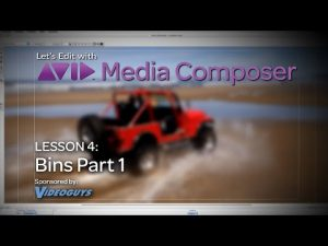 Let's Edit with Media Composer – Lesson 4 – Bins Part 1