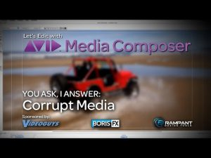 Let's Edit with Media Composer – You Ask, I Answer – Corrupt Media