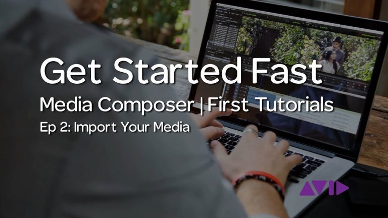 Get Started Fast with Media Composer | First — Episode 2: Import your Media