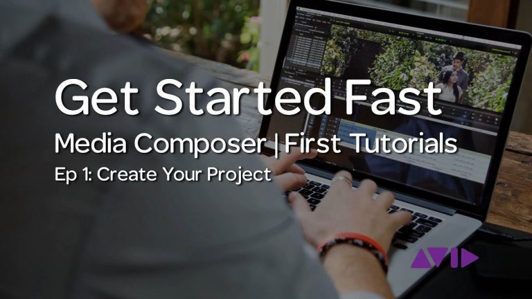 Get Started Fast with Media Composer | First — Episode 1: Create your Project