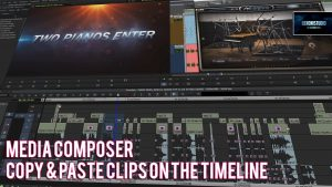 Media Composer | Copy & Paste clips on the timeline