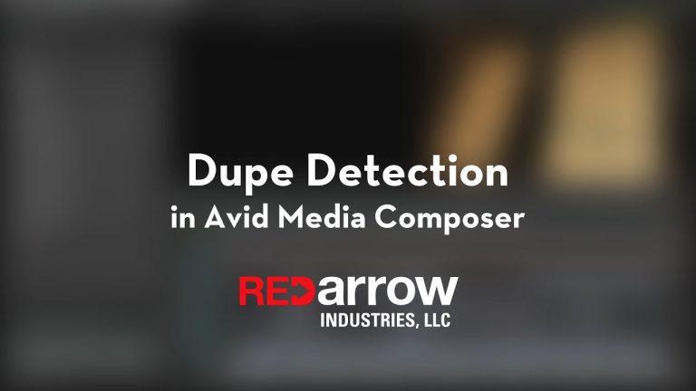 Dupe Detection in Avid Media Composer
