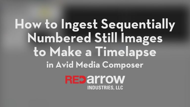 How to Ingest Sequentially Numbered Still Images to Make a Timelapse in Avid Media Composer