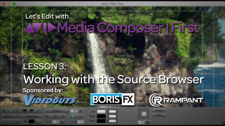 Let's Edit with Media Composer | First – Lesson 3 – Working with the Source Browser