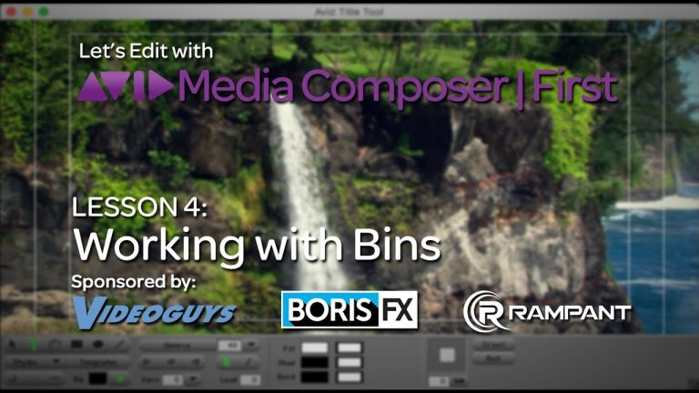 Let's Edit with Media Composer   First – Lesson 4 – Working with Bins