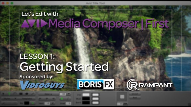Let's Edit with Media Composer | First – Lesson 1 – Getting Started