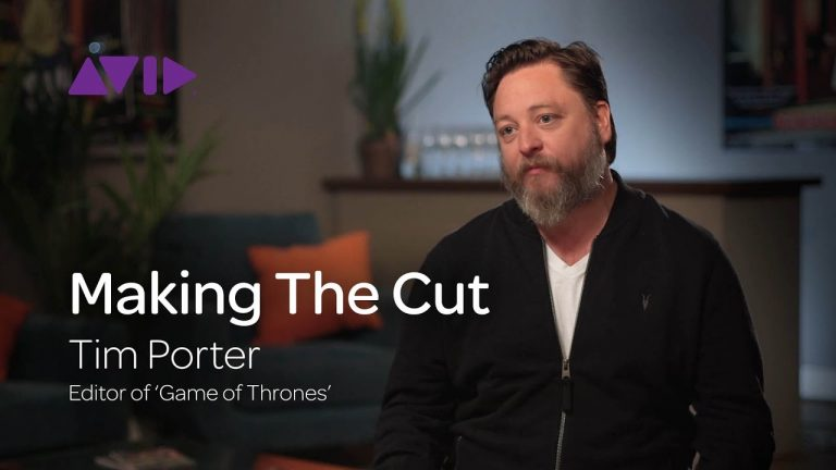 """Making The Cut: Tim Porter Talks Working With Avid on """"Game of Thrones"""""""