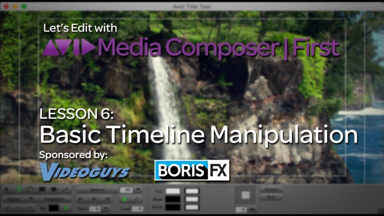 Let's Edit with Media Composer | First – Lesson 6 – Basic Timeline Manipulation