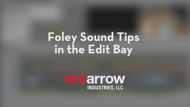Foley Sound Tips in the Edit Bay
