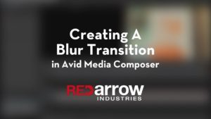 Creating A Blur Transition in Avid Media Composer