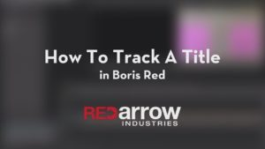 How to Track a Title in Boris Red