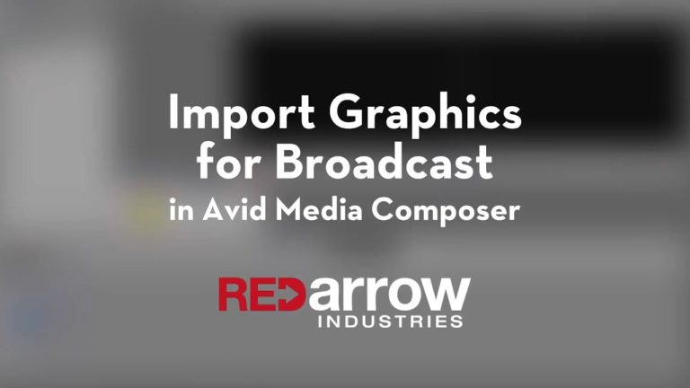 Import Graphics for Broadcast in Avid Media Composer