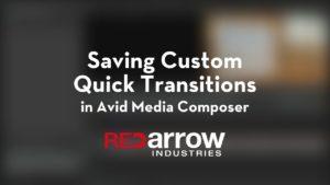 Saving Custom Quick Transitions in Avid Media Composer