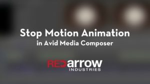 Stop Motion Animation in Avid Media Composer
