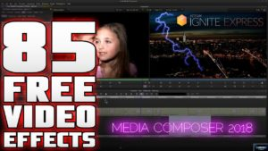 Media Composer 2018 | 85 Free Video Effects