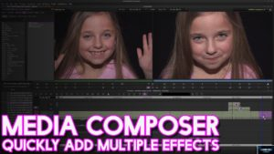 Media Composer 2018 | Quickly Add Multiple Effects