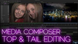 Media Composer 2018 | Top & Tail Editing