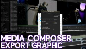 Media Composer | Export Thumbnail for YouTube [Export Graphic]