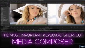 Media Composer | The Most Important Keyboard Shortcut