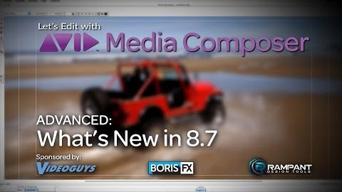 Let's Edit with Media Composer - What's New in 8.7