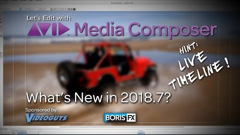 Let's Edit with Media Composer - What's New in 2018.7?
