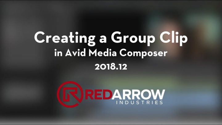 Creating a Group Clip in Avid Media Composer 2018.12