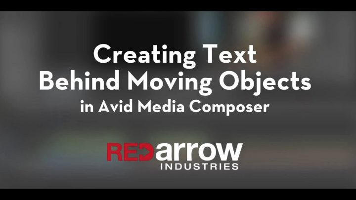 Creating Text Behind Moving Objects in Avid Media Composer