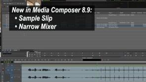 Media Composer 8.9 Audio Sample Slip and New Narrow Mixer