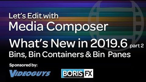 Let's Edit with Media Composer – What's New in 2019.6 part 2 – Bins